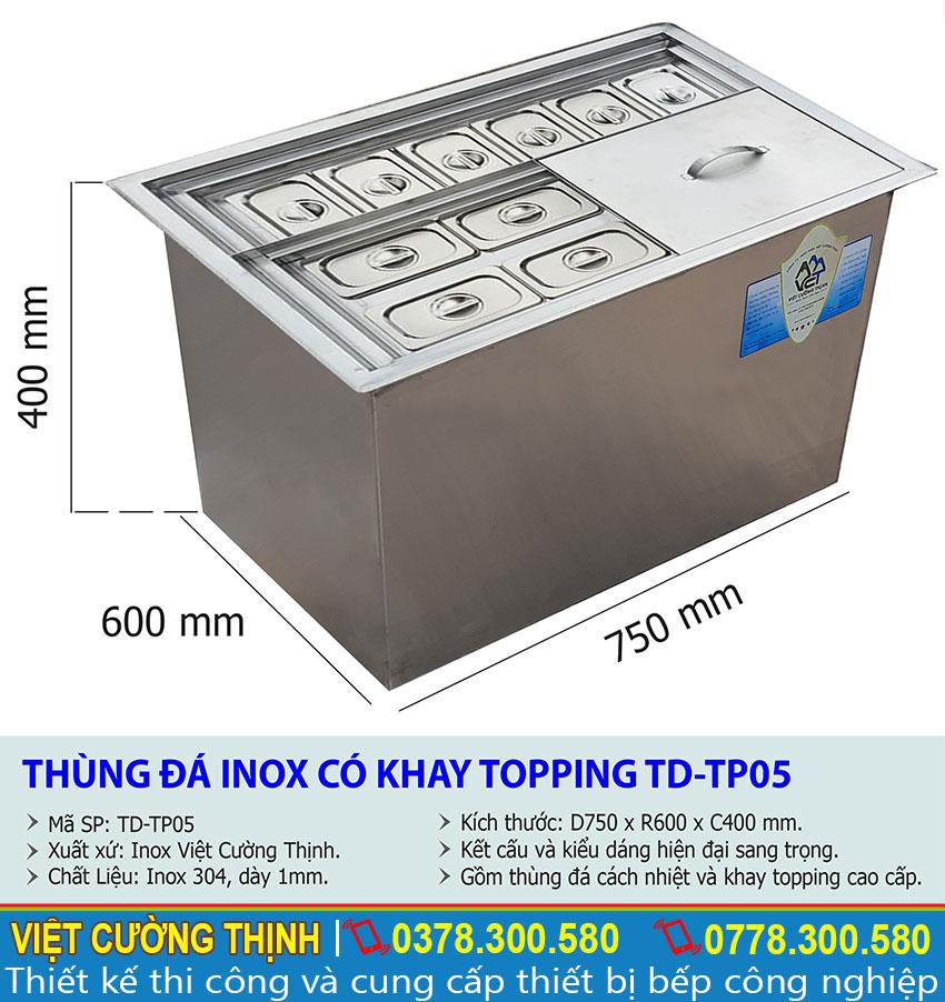 Thông số kỹ thuật Thùng đá inox có khay topping TD-TP05