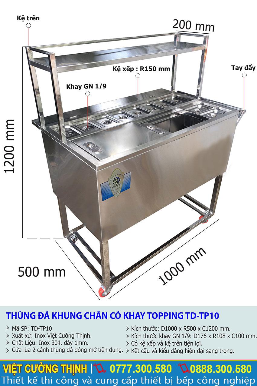 Thông số kỹ thuật Thùng đá khung chân có khay topping TD-TP10
