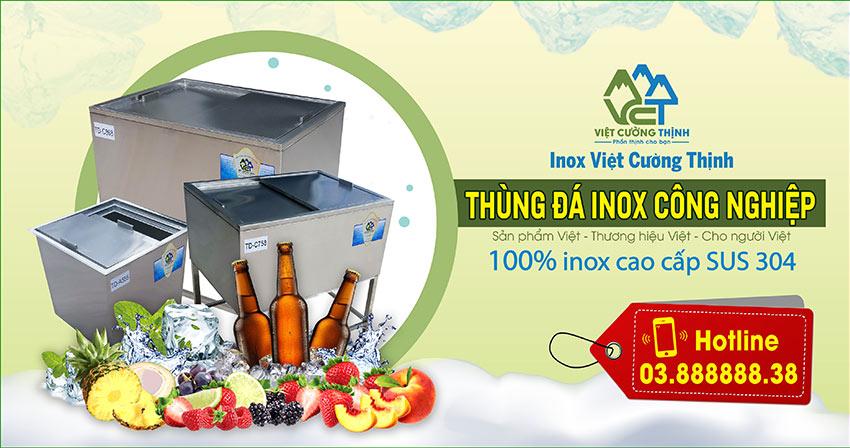 Thùng đá inox 304 được đơn vị Inox Việt Cường Thịnh sản xuất và gia công thùng đá inox theo yêu cầu chất lượng đem ra thị trường hiện nay.