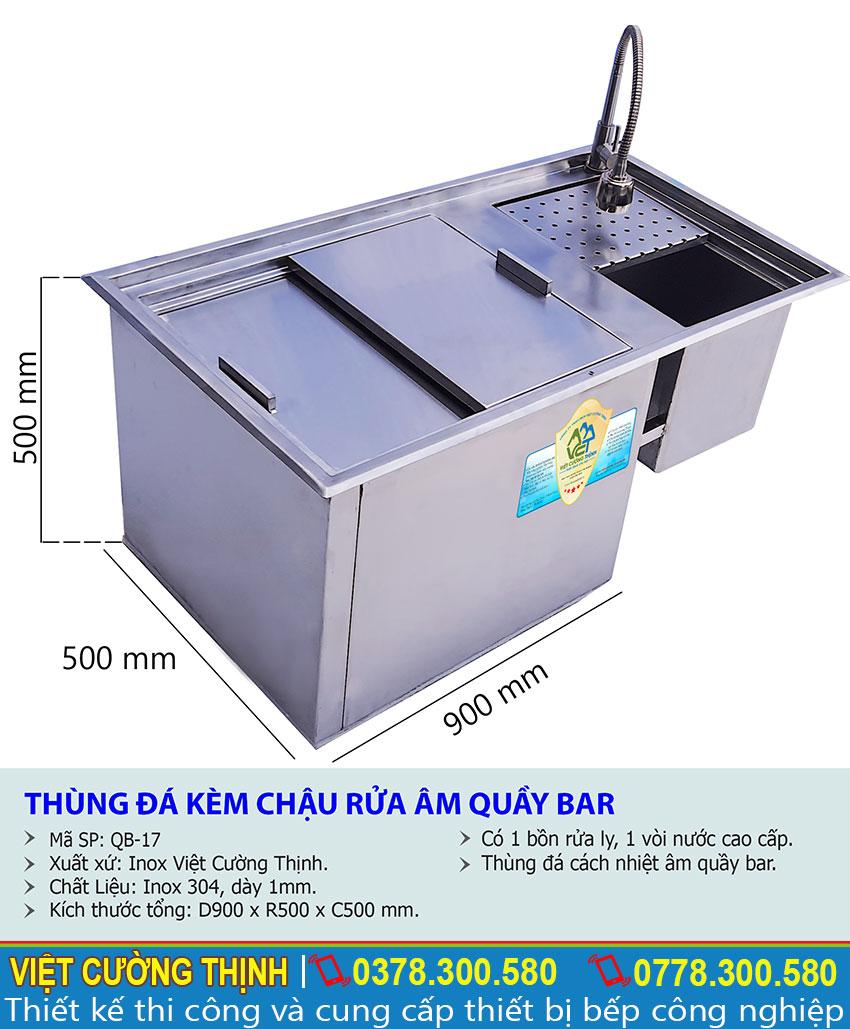 Thông số kỹ thuật Thùng đá kèm chậu rửa inox âm quầy bar QB-17